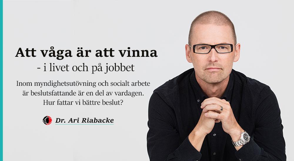 Ari Riabacke - Att våga är att vinna